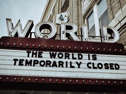 Schriftzug World is closed